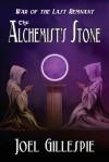The Alchemist's Stone - Joel C Gillespie, William Mitchum, Duncan Long