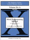 Motif Programming Manual, Vol 6a - David Brennan, Paula Ferguson, David Brennan