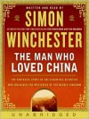 The Man Who Loved China (Audio) - Simon Winchester