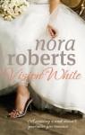 Vision in White (Bride Quartet #1) - Nora Roberts