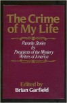 The Crime of My Life: Favorite Stories by Presidents of the Mystery Writers of America - Brian Garfield