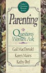 Parenting: Questions Women Ask (Today's Christian Woman) - Gail MacDonald, Karen Burton Mains, Kathy Peel