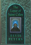 The Leper of Saint Giles (Chronicles of Brother Cadfael #5) - Ellis Peters