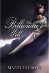 The Billionaire's Will - Marti Talbott
