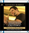 The Power to Shape Your Destiny: Seven Strategies for Massive Results - Anthony Robbins