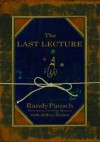The Last Lecture: The Legacy Edition: Enhanced with Audio and Video - Randy Pausch, Jeffrey Zaslow