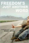 Freedom's Just Another Word - Diane Payne