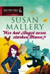 Wer hat Angst vorm starken Mann? (German Edition) - Susan Mallery, Gabriele Ramm