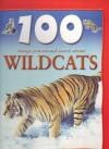 100 Things You Should Know About Wildcats - Camilla De la Bédoyère