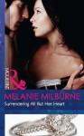 Surrendering All But Her Heart (Mills & Boon Modern) - Melanie Milburne