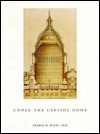 Under the Capitol Dome - George M. White