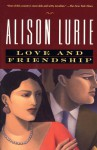 Love and Friendship - Alison Lurie