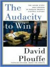 The Audacity to Win - David Plouffe