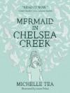 Mermaid in Chelsea Creek - Michelle Tea
