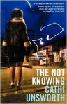 The Not Knowing - Cathi Unsworth