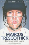 Coming back to me The Autobiography - Marcus Trescothick, Peter Hayter