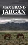 Jargan - Max Brand, Tom Weiner