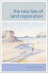 The New Law of Land Registration - Elizabeth Cooke