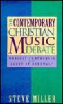 The Contemporary Christian Music Debate - Steve Miller