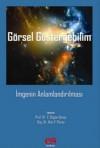 Görsel Göstergebilim: İmgenin Anlamdırılması - Kolektif, Prof. Dr. V. Doğan Günay, Doç. Dr. Alev F. Parsa