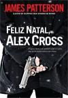 Feliz Natal, Alex Cross (Alex Cross, #19) - James Patterson, Beatriz Medina