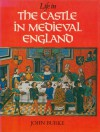 Life in the Castle in Medieval England - John A. Burke