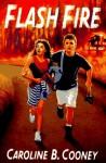 Flash Fire - Caroline B. Cooney