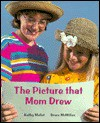 The Picture That Mom Drew - Bruce McMillan