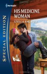 His Medicine Woman (Men of the West, #22) - Stella Bagwell