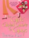 The Girls' Global Guide to Guys - Theresa Alan