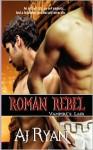 Roman Rebel (Vampire's Lair #3) - A.J. Ryan, Gwynn Morgan