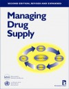 Managing Drug Supply: The Selection, Procurement, Distribution, and Use of Pharmaceuticals (Kumarian Press Books on International Development) - Management Sciences for Health, World Health Organization, Euro Health Group