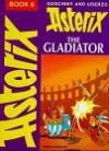 Asterix the Gladiator - René Goscinny, Albert Uderzo