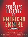 A People's History of American Empire - Howard Zinn, Paul Buhle Howard Zinn Mike Konopacki