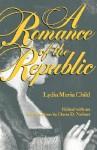 Romance of the Republic-Pa - Lydia Maria Francis Child