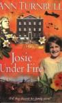 Josie Under Fire - Ann Turnbull
