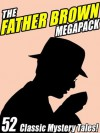 The Father Brown Megapack - G.K. Chesterton