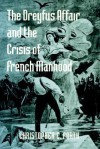The Dreyfus Affair and the Crisis of French Manhood - Christopher E. Forth