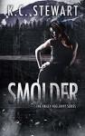 Smolder (Hailey Holloway Series Book 4) - K.C. Stewart