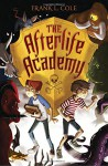 The Afterlife Academy - Frank L. Cole