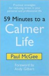 59 Minutes to a Calmer Life: Practical Strategies for Reducing Stress in Your Personal & Professional Life - Paul McGee, Andy Gilbert