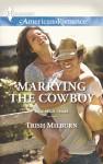 Marrying the Cowboy - Trish Milburn