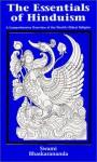 The Essentials of Hinduism: A Comprehensive Overview of the World 's Oldest Religion - Swami Bhaskarananda, Bhaskarananda