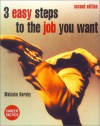 3 Easy Steps To The Job You Want - Malcolm Hornby