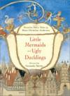 Little Mermaids and Ugly Ducklings: Favorite Fairy Tales - Gennady Spirin, Gennadii Spirin, Hans Christian Andersen, H. C. Andersen