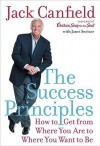 The Success Principles(TM) - Jack Canfield, Janet Switzer