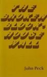 The Broken Blockhouse Wall (The Second Godine Poetry Chapbook Series) - John Peck