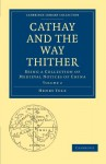 Cathay And The Way Thither 2 Volume Paperback Set: Cathay And The Way Thither: Being A Collection Of Medieval Notices Of China (Cambridge Library Collection Hakluyt First Series) (Volume 2) - Henry Yule