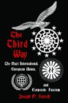 The Third Way: The Nazi International, European Union, and Corporate Fascism - Joseph P. Farrell