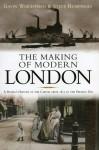 The Making of Modern London - Gavin Weightman, Steve Humphries